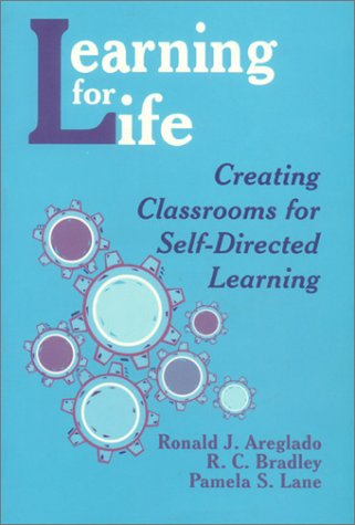9780803963863: Learning for Life: Creating Classrooms for Self-Directed Learning (1-off Series)