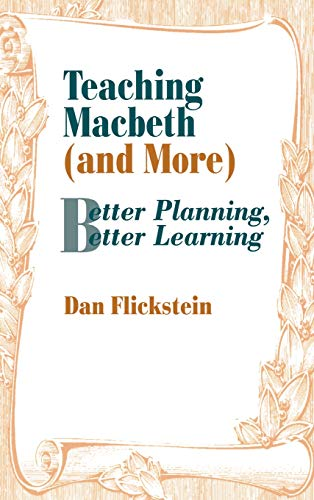 9780803963900: Teaching Macbeth (and More): Better Planning, Better Learning
