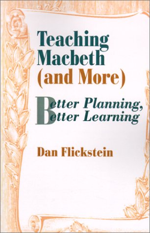 9780803963917: Teaching Macbeth (and More): Better Planning, Better Learning