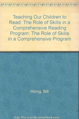 9780803964044: Teaching Our Children to Read: The Role of Skills in a Comprehensive Reading Program