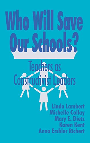 9780803964624: Who Will Save Our Schools?: Teachers as Constructivist Leaders
