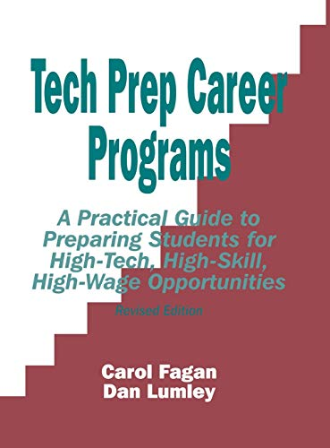 9780803965102: Tech Prep Career Programs: A Practical Guide to Preparing Students for High-Tech, High-Skill, High-Wage Opportunities, Revised