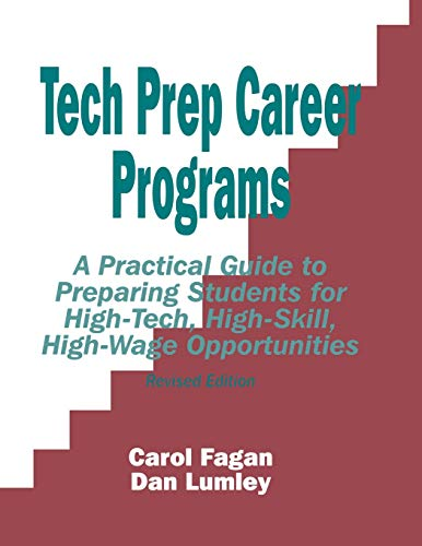 9780803965119: Tech Prep Career Programs: A Practical Guide to Preparing Students for High-Tech, High-Skill, High-Wage Opportunities, Revised