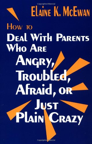 9780803965256: How to Deal With Parents Who Are Angry, Troubled, Afraid, or Just Plain Crazy