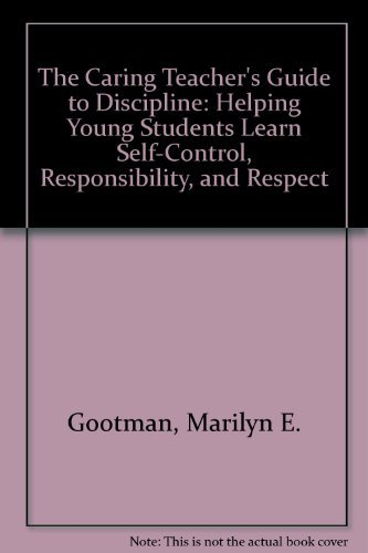 9780803965270: The Caring Teacher′s Guide to Discipline: Helping Young Students Learn Self-Control, Responsibility, and Respect