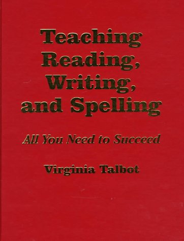 9780803965911: Teaching Reading, Writing, and Spelling: All You Need to Succeed