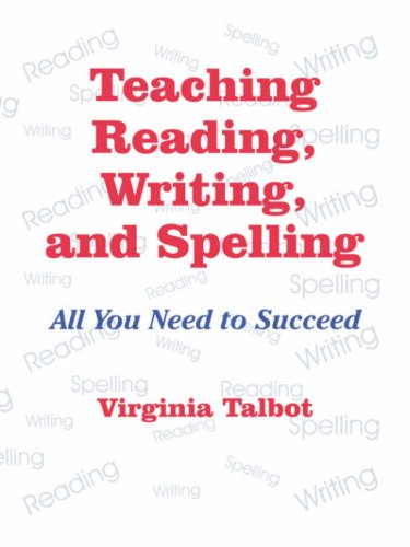 9780803965928: Teaching Reading, Writing, and Spelling: All You Need to Succeed