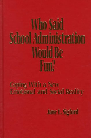 9780803966598: Who Said School Administration Would Be Fun?: Coping With a New Emotional and Social Reality