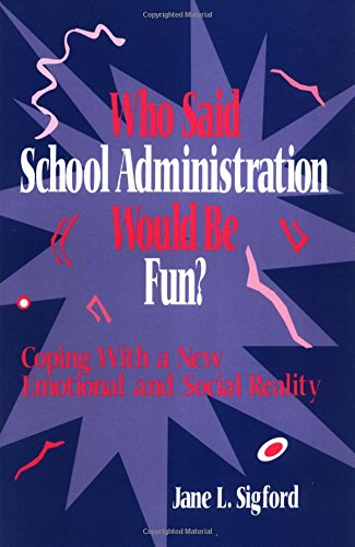 9780803966604: Who Said School Administration Would Be Fun?: Coping With a New Emotional and Social Reality (1-Off)