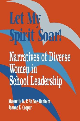 9780803966727: Let My Spirit Soar!: Narratives of Diverse Women in School Leadership (1-off Series)