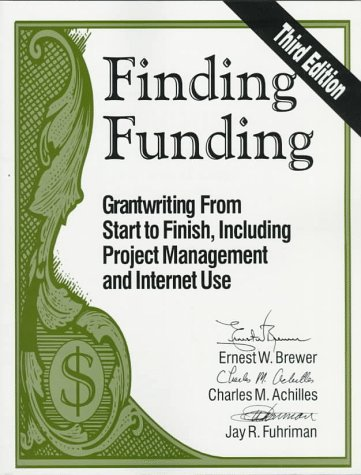 9780803966819: Finding Funding: Grantwriting From Start to Finish, Including Project Management and Internet Use