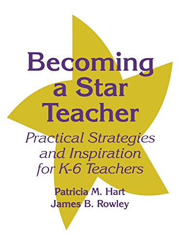 Becoming a Star Teacher: Practical Strategies and: Hart, Patricia M.,