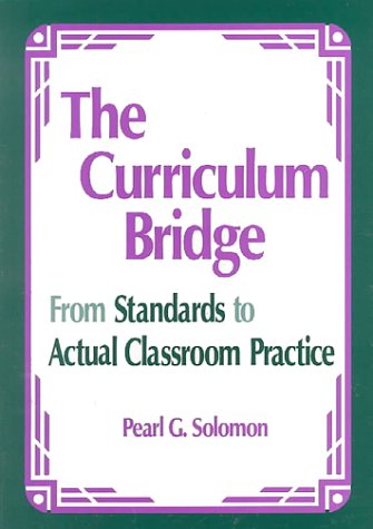 9780803967052: The Curriculum Bridge: From Standards to Actual Classroom Practice