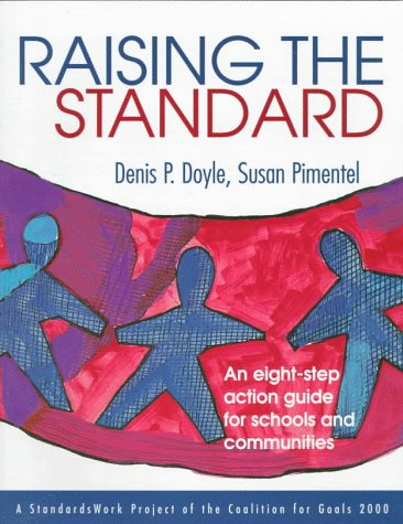 9780803967076: Raising the Standard: An Eight-Step Action Guide for Schools and Communities