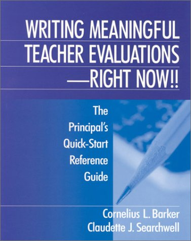 9780803967328: Writing Meaningful Teacher Evaluations - Right Now!!: The Principal's Quick-Start Reference Guide