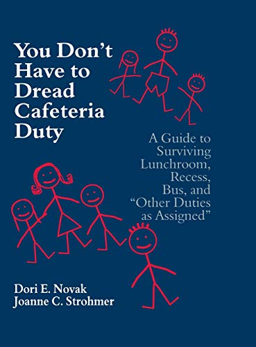"9780803967342: You Don′t Have to Dread Cafeteria Duty: A Guide to Surviving Lunchroom, Recess, Bus, and ""Other Duties as Assigned"""