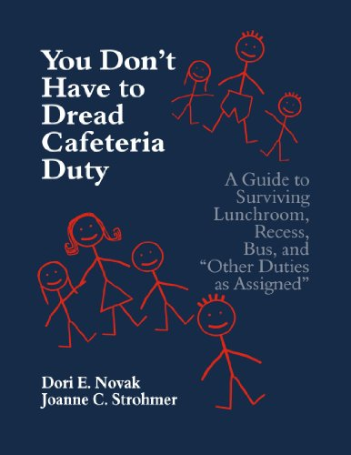 "9780803967359: You Don′t Have to Dread Cafeteria Duty: A Guide to Surviving Lunchroom, Recess, Bus, and ""Other Duties as Assigned"""