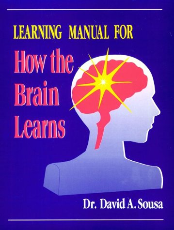 Learning Manual for How the Brain Learns (0803967535) by David A. Sousa