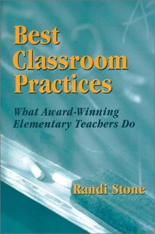 9780803967588: Best Classroom Practices: What Award-Winning Elementary Teachers Do