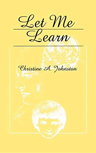 Let Me Learn: Johnston, Christine A.