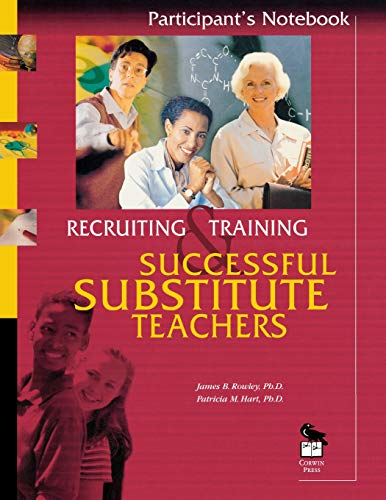 Recruiting and Training Successful Substitute Teachers: Participant's: James B Rowley;