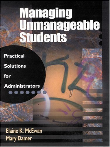 9780803967861: Managing Unmanageable Students: Practical Solutions for Administrators (1-off Series)
