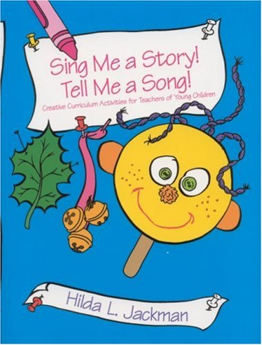 9780803967977: Sing Me a Story! Tell Me a Song! W/CD: Creative Curriculum Activities for Teachers of Young Children