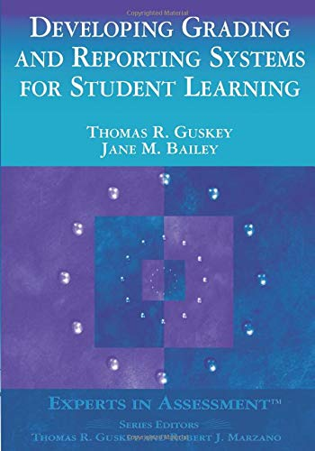 Developing Grading and Reporting Systems for Student: Guskey, Thomas R.;