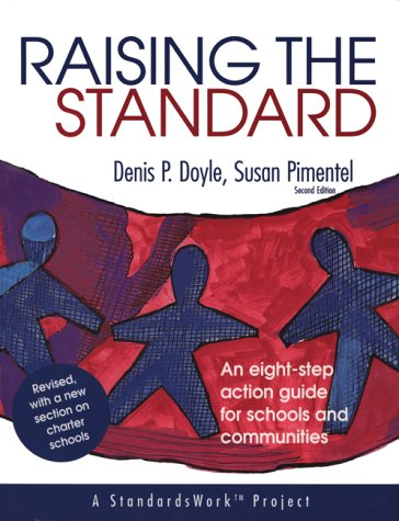 9780803968691: Raising the Standard: An Eight-Step Action Guide for Schools and Communities