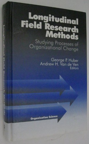 9780803970908: Longitudinal Field Research Methods: Studying Processes of Organizational Change (Organization Science)