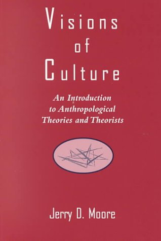 9780803970977: Visions of Culture: An Introduction to Anthropological Theories and Theorists