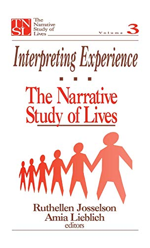 Interpreting Experience: The Narrative Study of Lives: SAGE Publications, Inc