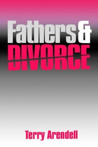 Fathers and Divorce: Arendell T