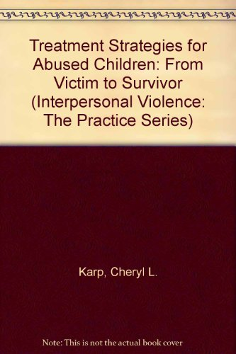 9780803972179: Treatment Strategies for Abused Children: From Victim to Survivor (Interpersonal Violence: The Practice Series)