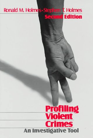 9780803972391: Profiling Violent Crimes: An Investigative Tool
