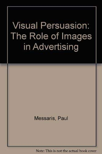 9780803972452: Visual Persuasion: The Role of Images in Advertising