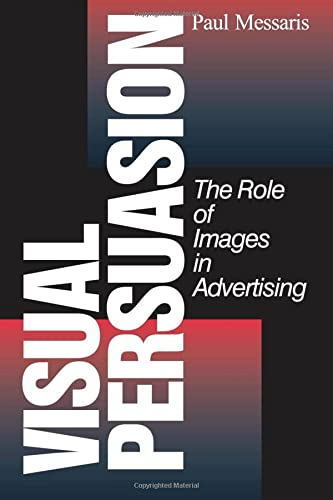 9780803972469: Visual Persuasion: The Role of Images in Advertising