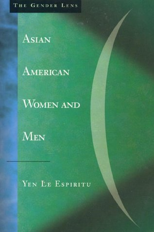 9780803972551: Asian American Women and Men: Labor, Laws and Love (Gender Lens Series, Vol. 1)