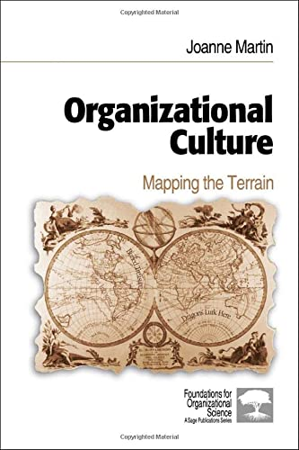 Organizational Culture: Mapping the Terrain: Joanne Martin