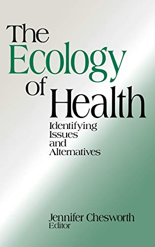 9780803973022: The Ecology of Health: Identifying Issues and Alternatives