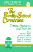 The Family-School Connection: Theory, Research, and Practice: Editor-Bruce A. Ryan;