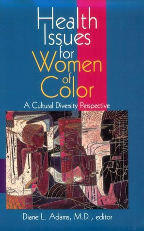 Health Issues for Women of Color: A Cultural Diversity Perspective