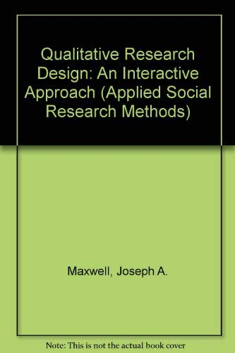 9780803973282: Qualitative Research Design: An Interactive Approach (Applied Social Research Methods)