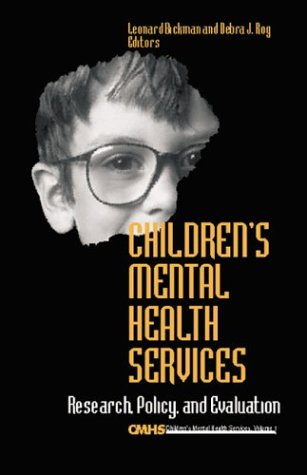 9780803973480: Children′s Mental Health Services: Research, Policy, and Evaluation (Children′s Mental Health Services Annuals)