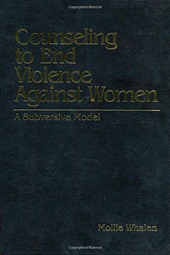 9780803973800: Counseling to End Violence against Women: A Subversive Model