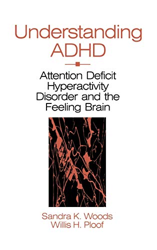 9780803974227: Understanding ADHD: Attention Deficit Hyperactivity Disorder and the Feeling Brain