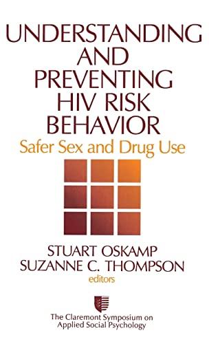 Understanding and Preventing HIV Risk Behavior: Safer: Editor-Stuart Oskamp; Editor-Dr.