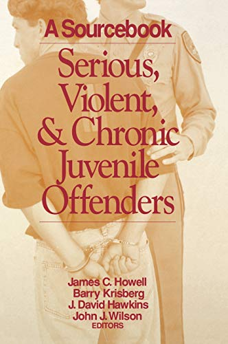 9780803974326: Serious, Violent, and Chronic Juvenile Offenders: A Sourcebook