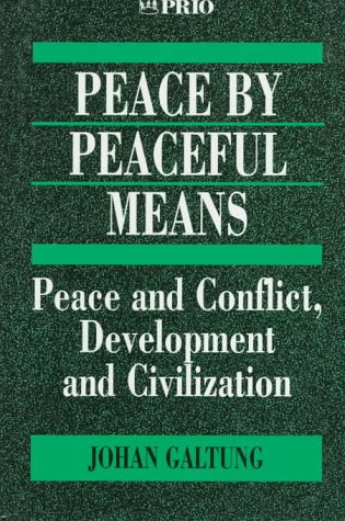 9780803975101: Peace by Peaceful Means: Peace and Conflict, Development and Civilization (International Peace Research Institute, Oslo (PRIO))