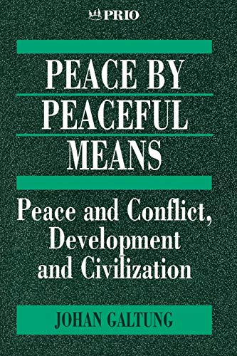 9780803975118: Peace by Peaceful Means: Peace and Conflict, Development and Civilization (International Peace Research Institute, Oslo (PRIO))